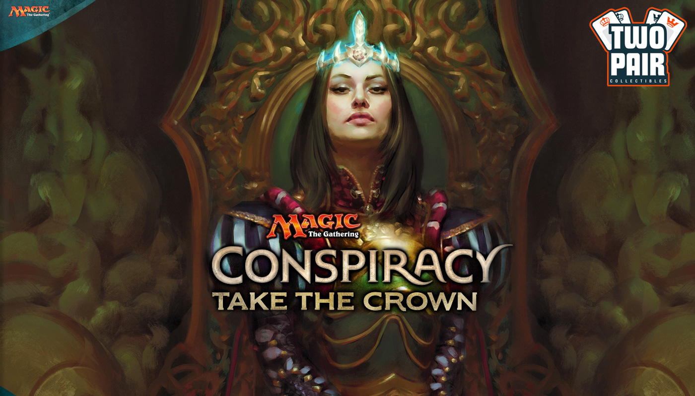 Magic: The Gathering - Conspiracy: Take The Crown Draft Tournament